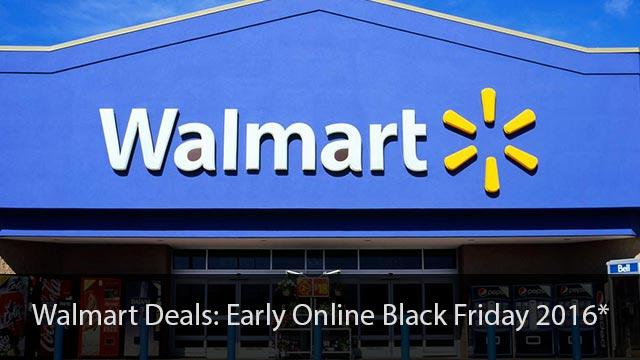 Walmart Black Friday 2016: Early Online Black Friday Deals
