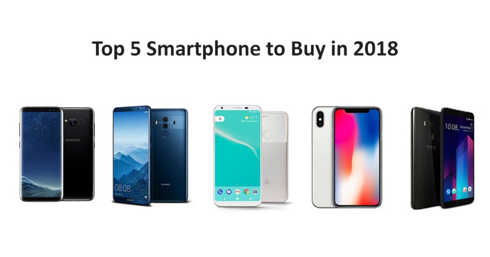 top 5 smartphone to buy in 2018 and why. Black Bedroom Furniture Sets. Home Design Ideas