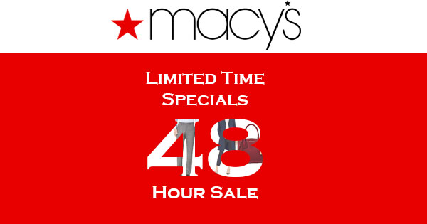 48 Hour Sale! Limited Time Specials - Macy's